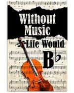 Cello Without Music Life Would Be Flat Custom Gift For Cello Players Vertical Poster