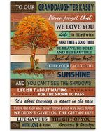 To Our Granddaughter Kasey We Love You Gifts Vertical Poster