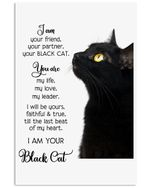I Am Your Friends Your Partner Your Black Cat Great Gift For Cat Lovers Vertical Poster