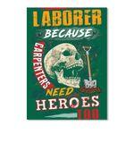 Laborer Because Carpenters Need Heroes Too Custom Design Peel & Stick Poster