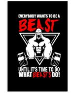 Everybody Wants To Be A Beast Until It's Time To Do What The Beasts Do Vertical Poster
