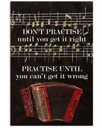 Practise Until You Can't Get It Wrong Gifts For Acordeon Lovers Vertical Poster