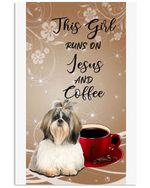This Girl Runs On Jesus And Coffee Gift For Shih Tzu Lovers Vertical Poster