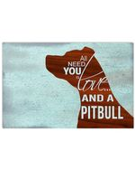 All Need You Is Love And A Pitbull Gifts For Dog Lovers Horizontal Poster