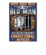 Move Over Boys Let This Old Man Show You How To Be Correctional Officer Peel & Stick Poster
