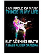 I'm Proud Of Many Things In My Life But Nothing Beats A Bass Player Grandpa Vertical Poster