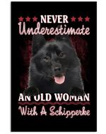 Never Underestimate An Old Woman With A Schipperke Gifts For Schipperke Lovers Vertical Poster