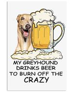 Greyhound Drinks Beer To Burn Off The Crazy Trending Vertical Poster