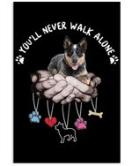 Heeler Never Walk Alone Custom Design For Dog Lovers Vertical Poster