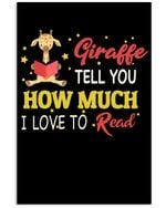 Giraffe Tell You How Much I Love To Read Unique Custom Design Vertical Poster