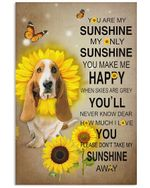Basset Hound You Are My Sunshine My Only Sunshine Custom Design For Dog Lovers Vertical Poster