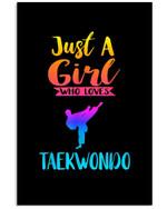 Just A Girl Who Loves Taekwondo Custom Design For Taekwondo Lovers Vertical Poster