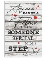 Any Man Can Be A Father Gifts For Step Dad Vertical Poster
