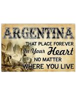 Argentina That Place Forever In Your Heart No Matter Where You Live Horizontal Poster