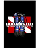 Divemaster We Swim In The Deep End Custom Gift For Scuba Diving Lovers Vertical Poster