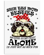 Shih Tzu Mom Besites Because Going Crazy Alone Is Not Fun Vertical Poster