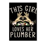 This Girl Loves Her Plumber Gifts For Wife Peel & Stick Poster