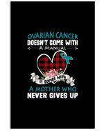 Ovarian Cancer Doesn't Come With A Manual Teal Ribbon Vertical Poster