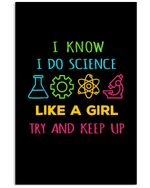 I Know I Do Science Like A Girl Color Gift For Physicians Vertical Poster