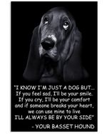 I Know I'm Just A Dog But I'll Always Be Your Side Basset Hound Vertical Poster