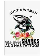 Just A Woman Who Loves Sharks And Has Tattoos Vertical Poster