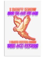 Parrot Has Never Knew This Age Before Custom Design For Bird Lovers Vertical Poster