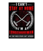 I Can't Stay At Home I'm A Longshoreman We Fight When Others Can't Anymore Peel & Stick Poster