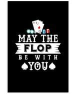 May The Flop Be With You Custom Design For Poker Lovers Vertical Poster