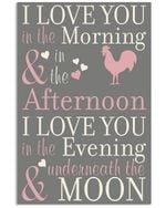 Chicken - I Love You In The Morning And Afternoon Meaningful Gift Vertical Poster