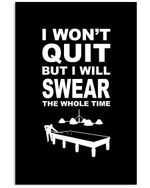 I Won't Quit But I Will Swear The Whole Time Custom Gift For Billard Lovers Vertical Poster