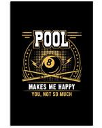 Pool Makes Me Happy Unique Custom Design For Billiard Lovers Vertical Poster