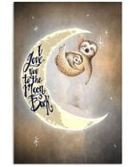I Love You To The Moon And Back Sloth Custom Design Vertical Poster