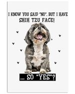 Cute Shih Tzu Face Say Yes Gift For Dog Lovers Vertical Poster
