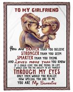 To My Girlfriend You Are Braver Than You Believe Cute Message Gifts Fleece Blanket