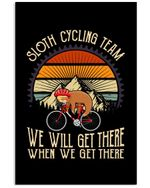 Sloth Cycling Team - We Will Get There When We Get There Birthday Gift Vertical Poster