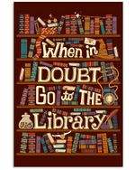 When In Doubt Go To The Library Custom Design For Book Lovers Vertical Poster