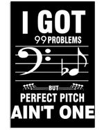 I Got 99 Problems But Perfect Pitch Ain't One For Bass Guitar Lovers Vertical Poster
