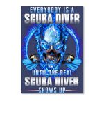 Everybody Is A Scuba Diver Until The Real Scuba Diver Shows Up Peel & Stick Poster