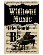 Without Piano Life Would Be Boring Custom Design For Music Lovers Vertical Poster