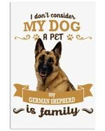 I Don't Consider A Pet My German Shepherd Is Family Trending Vertical Poster
