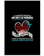 It Cannot Be Inherited I Own It Forever The Titles Ovarian Cancer Survivor Vertical Poster