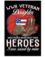 Wwii Veteran Granddaughter Most People Never Meet Their Heroes Gifts Vertical Poster