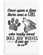 I Am The Girl Who Loved Dogs And Wolves Custom Design Vertical Poster