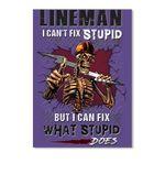 Lineman I Can't Fix Stupid But I Can Fix What Stupid Does Custom Design Peel & Stick Poster