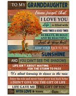 To My Granddaughter Never Forget That I Love You Custom Design Gifts Vertical Poster
