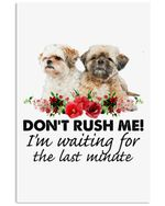 Don't Rush Me I'm Waiting For The Last Minute Gift For Shih Tzu Lovers Vertical Poster