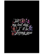 Till My Last Day I'll Be Loving You Custom Design Vertical Poster