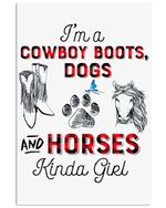 I'm A Cowboy Boots Dogs And Horses Kind Girl Trending Vertical Poster