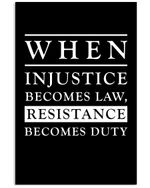 When Injustice Becomes Law Resistance Becomes Duty Trending Vertical Poster