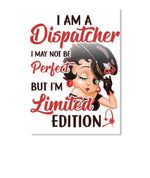 I Am A Dispatcher I May Not Be Perfect But I'm Limited Edition Peel & Stick Poster